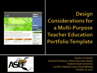 Design Considerations for a Multi-Purpose Teacher Education Portfolio Template