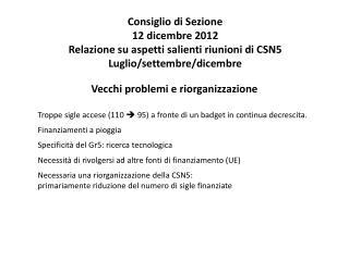 Consiglio di Sezione 12 dicembre 2012 Relazione su aspetti salienti riunioni di CSN5
