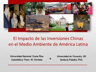 El Impacto de las Inversiones  C hinas  en el Medio  A mbiente de América  L atina