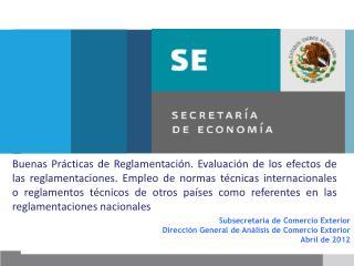 Subsecretaria de  Comercio Exterior Dirección General de Análisis de Comercio Exterior