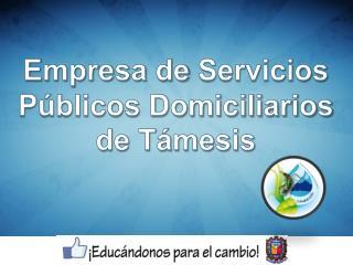 Empresa  de  Servicios Públicos Domiciliarios de Támesis
