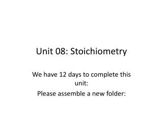 Unit 08: Stoichiometry