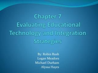 Chapter 7  Evaluating Educational Technology and Integration Strategies