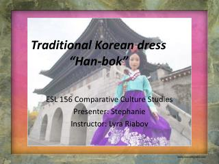 "Traditional Korean dress ""Han-bok"""