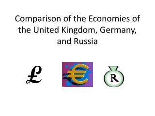 Comparison of the Economies of the United Kingdom, Germany, and Russia