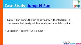 Case Study:  Jump-N-Fun