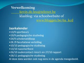 Verwelkoming kevin.de.leu @ telenet.be klasblog : via schoolwebsite of  bloggen.be /6a_ kcd
