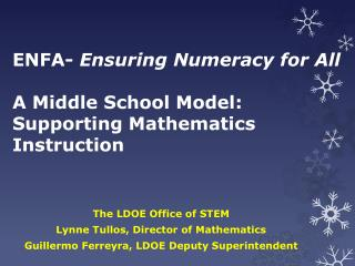 ENFA-  Ensuring Numeracy for All A Middle School Model: Supporting Mathematics Instruction
