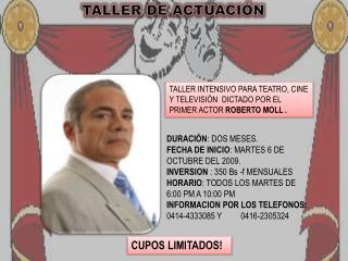 DURACIÓN : DOS MESES. FECHA DE INICIO : MARTES 6 DE OCTUBRE DEL 2009.