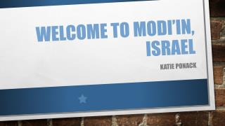 Welcome to Modi'in, Israel