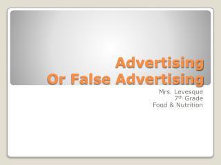 Advertising  Or False Advertising