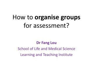 How to  organise groups  for assessment?