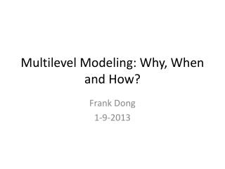 Multilevel Modeling: Why, When and How?