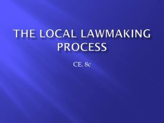 The Local Lawmaking Process