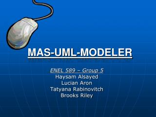 ENEL 589 – Group 5 Haysam Alsayed Lucian Aron Tatyana Rabinovitch Brooks Riley