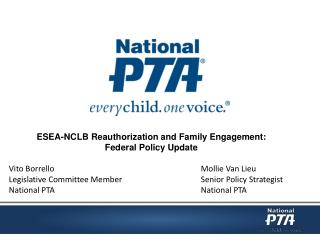 ESEA-NCLB Reauthorization and  Family Engagement:  Federal  Policy Update