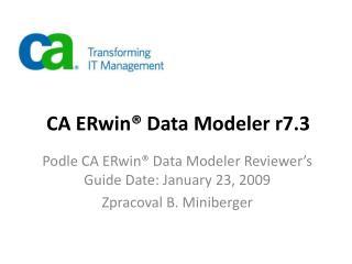 CA  ERwin ® Data  Modeler  r7.3