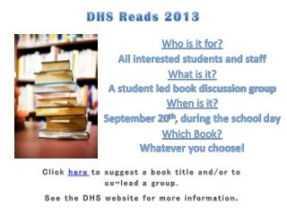 Who is it for? All interested students and staff What is it? A student led book discussion group