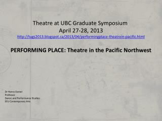 Dr Henry Daniel Professor Dance and Performance Studies SFU Contemporary Arts