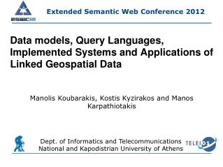 Data models, Query Languages, Implemented Systems and Applications of  Linked Geospatial Data