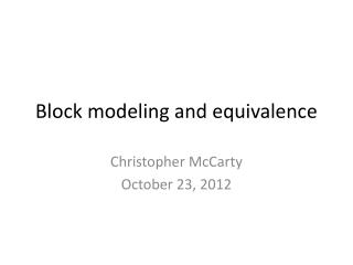 Block modeling and equivalence