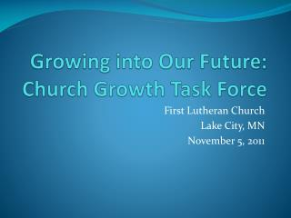 Growing into Our Future: Church Growth Task Force
