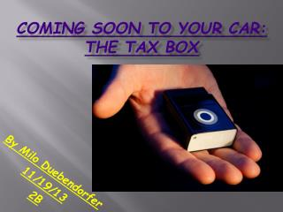 Coming soon to your car: The Tax box