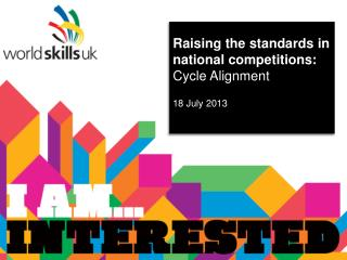 Raising the standards in national competitions: Cycle Alignment 18 July 2013
