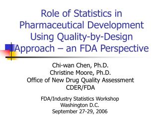 Role of Statistics in Pharmaceutical Development Using Quality-by-Design Approach   an FDA Perspective