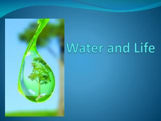 Water and Life