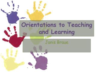 Orientations to Teaching and Learning