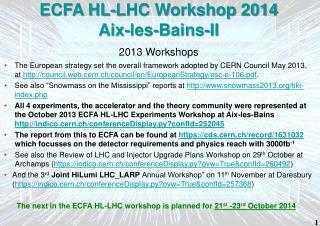 ECFA HL-LHC Workshop 2014 Aix-les- Bains -II 2013 Workshops