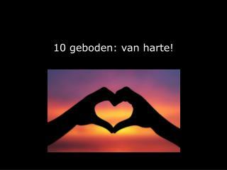 10 geboden: van harte!