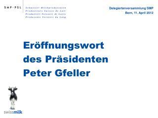 Eröffnungswort des Präsidenten Peter Gfeller