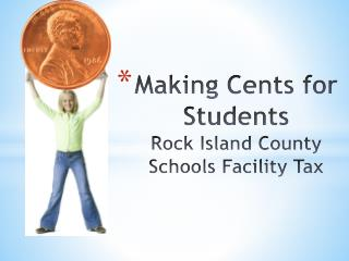 Making Cents for Students Rock Island County Schools Facility Tax