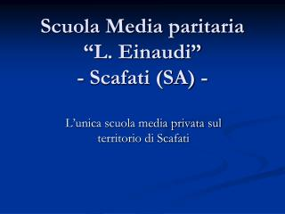 """Scuola Media paritaria """"L. Einaudi""""  - Scafati (SA) -"""