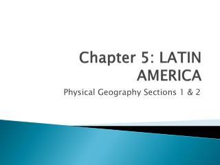 Chapter 5: LATIN AMERICA