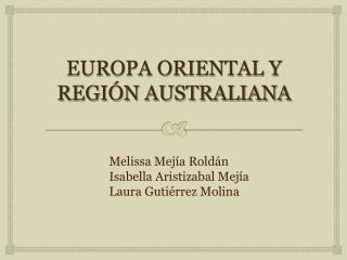 EUROPA ORIENTAL Y REGIÓN AUSTRALIANA