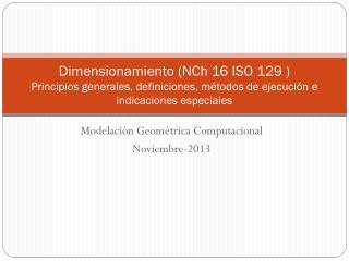 Modelación Geométrica Computacional Noviembre-2013