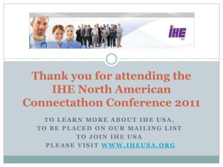 Thank you for attending the  IHE North American Connectathon Conference 2011