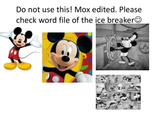 Do not use this!  Mox  edited. Please check word file of the  ice breaker ?
