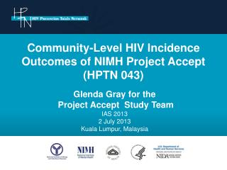 Community-Level HIV Incidence       Outcomes of NIMH Project Accept  (HPTN 043)