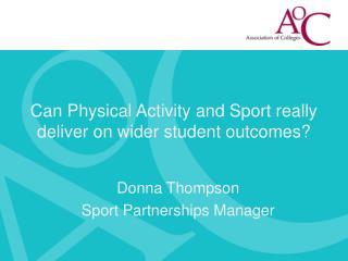 Can Physical Activity and Sport really deliver on wider student outcomes?