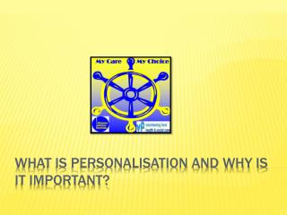 What is personalisation and why is it important?