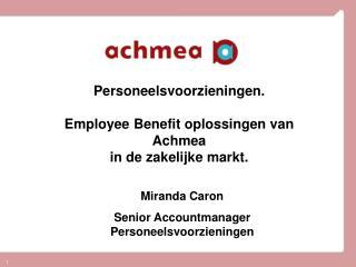 Personeelsvoorzieningen. Employee Benefit oplossingen van Achmea in de zakelijke markt.