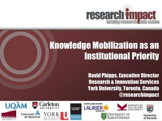 Knowledge Mobilization as an Institutional  P riority