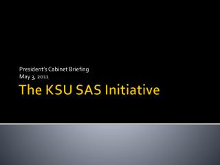 The KSU SAS Initiative