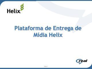 Plataforma  de  Entrega  de  M�dia  Helix