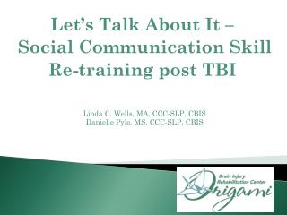 Let's Talk About It –  Social Communication Skill  Re-training post TBI