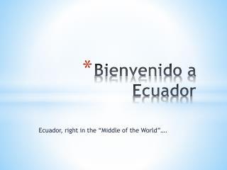 Bienvenido  a Ecuador